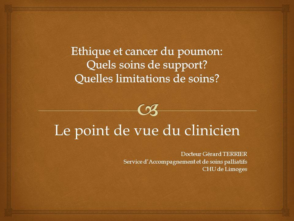 Le point de vue du clinicien Docteur Gérard TERRIER Service dAccompagnement et de soins palliatifs CHU de Limoges