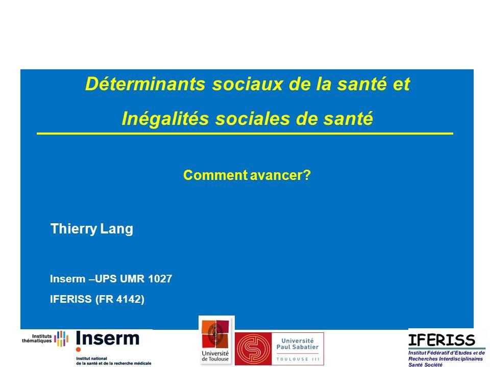 Déterminants sociaux de la santé et Inégalités sociales de santé Comment avancer.