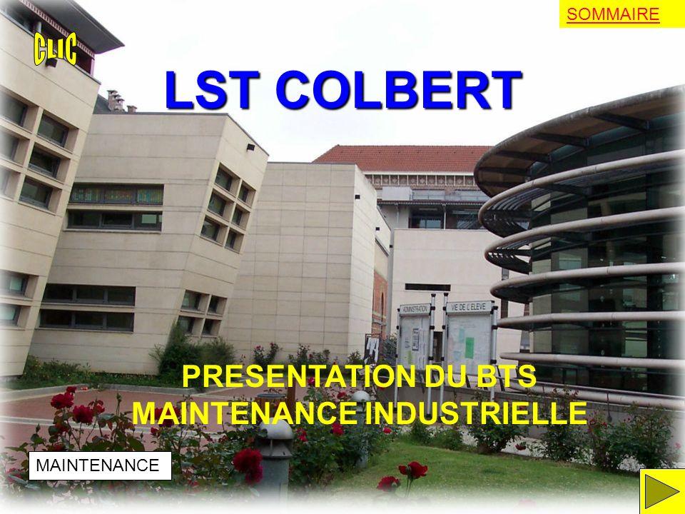 LST COLBERT PRESENTATION DU BTS MAINTENANCE INDUSTRIELLE MAINTENANCE SOMMAIRE