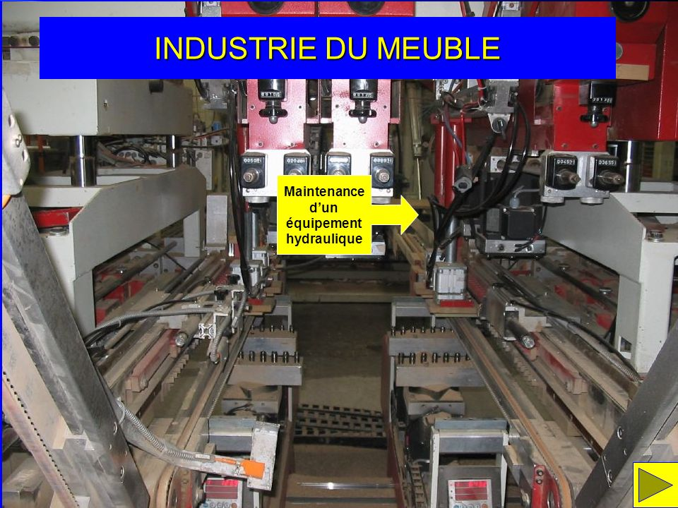 INDUSTRIE DU MEUBLE Maintenance dun équipement hydraulique