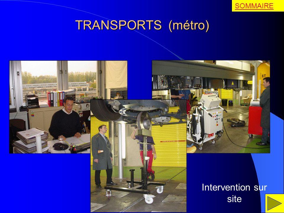 TRANSPORTS (métro) Intervention sur site SOMMAIRE
