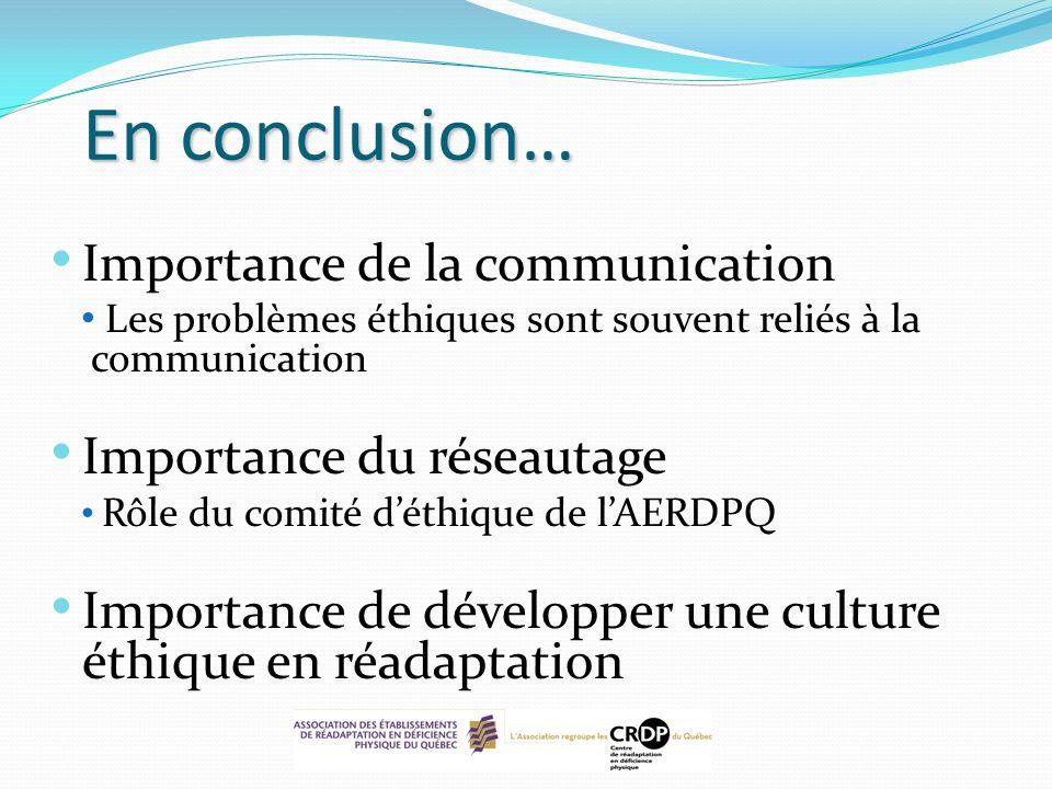 Importance de la communication Les problèmes éthiques sont souvent reliés à la communication Importance du réseautage Rôle du comité déthique de lAERD