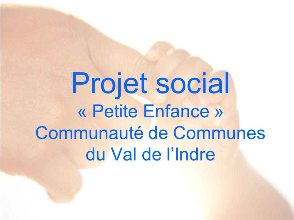 1 Projet social « Petite Enfance » Communauté de Communes du Val de lIndre