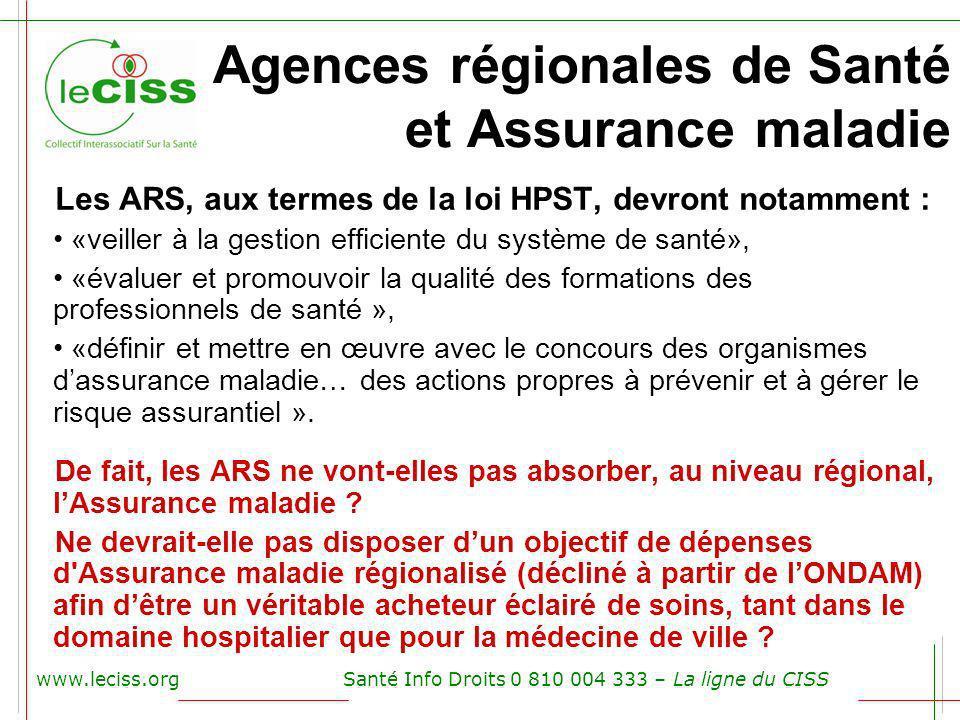 www.leciss.orgSanté Info Droits 0 810 004 333 – La ligne du CISS Agences régionales de Santé et Assurance maladie Les ARS, aux termes de la loi HPST,