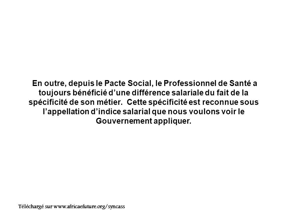 En outre, depuis le Pacte Social, le Professionnel de Santé a toujours bénéficié dune différence salariale du fait de la spécificité de son métier.