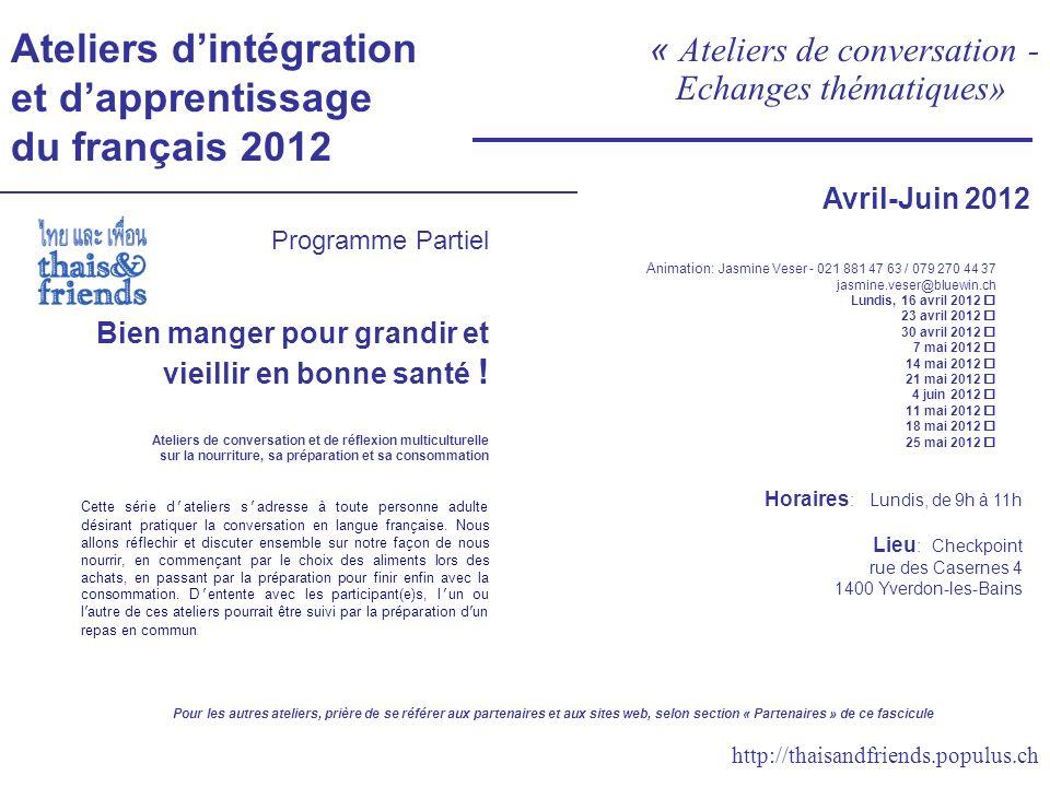 Ateliers dintégration et dapprentissage du français 2012 « Ateliers de conversation - Echanges thématiques» Programme Partiel Bien manger pour grandir