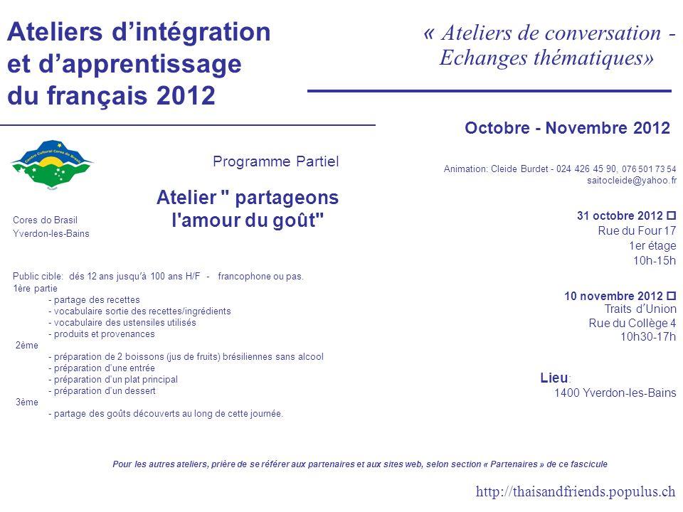 Ateliers dintégration et dapprentissage du français 2012 « Ateliers de conversation - Echanges thématiques» Programme Partiel Atelier