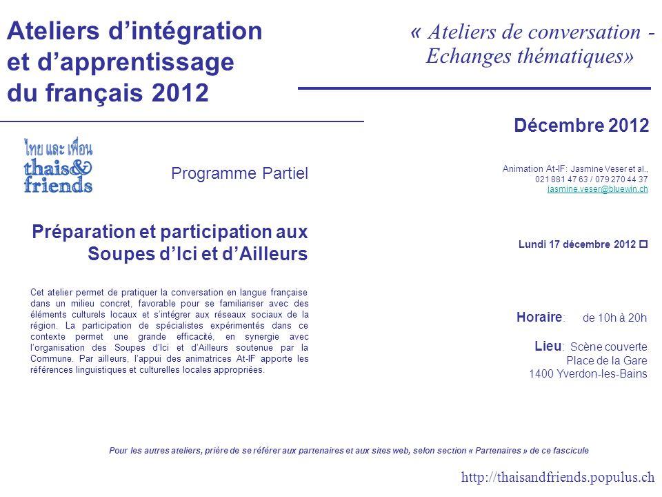 Ateliers dintégration et dapprentissage du français 2012 « Ateliers de conversation - Echanges thématiques» Programme Partiel Préparation et participa
