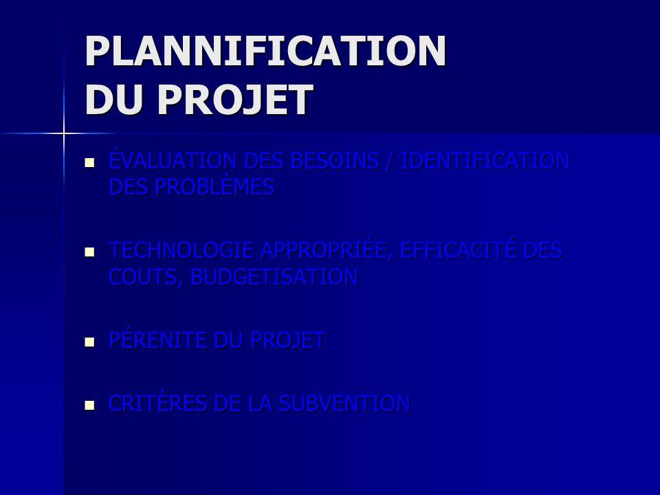 PLANNIFICATION DU PROJET ÉVALUATION DES BESOINS / IDENTIFICATION DES PROBLÈMES ÉVALUATION DES BESOINS / IDENTIFICATION DES PROBLÈMES TECHNOLOGIE APPRO
