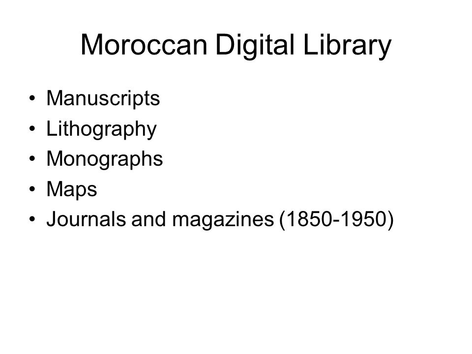 Moroccan Digital Library Manuscripts Lithography Monographs Maps Journals and magazines (1850-1950)