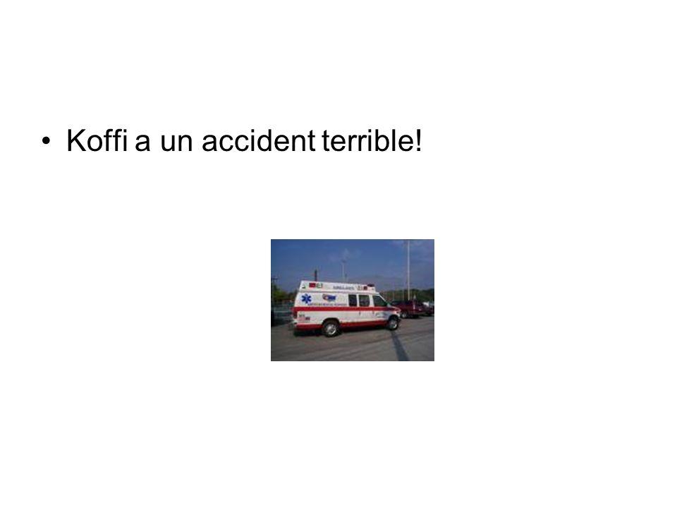 Koffi a un accident terrible!