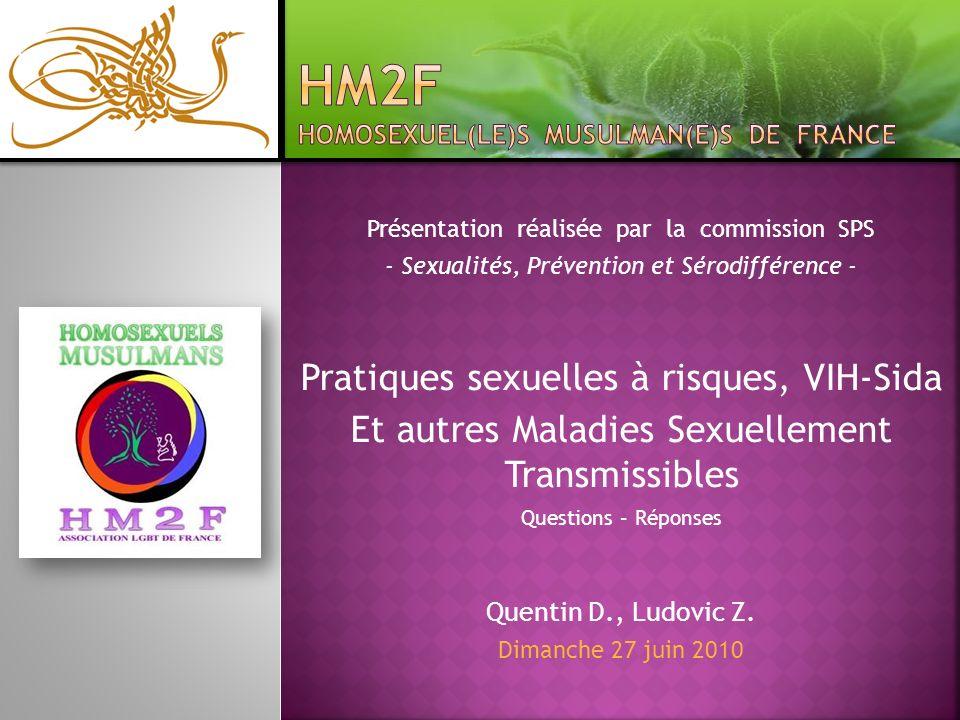 Présentation réalisée par la commission SPS - Sexualités, Prévention et Sérodifférence - Pratiques sexuelles à risques, VIH-Sida Et autres Maladies Se