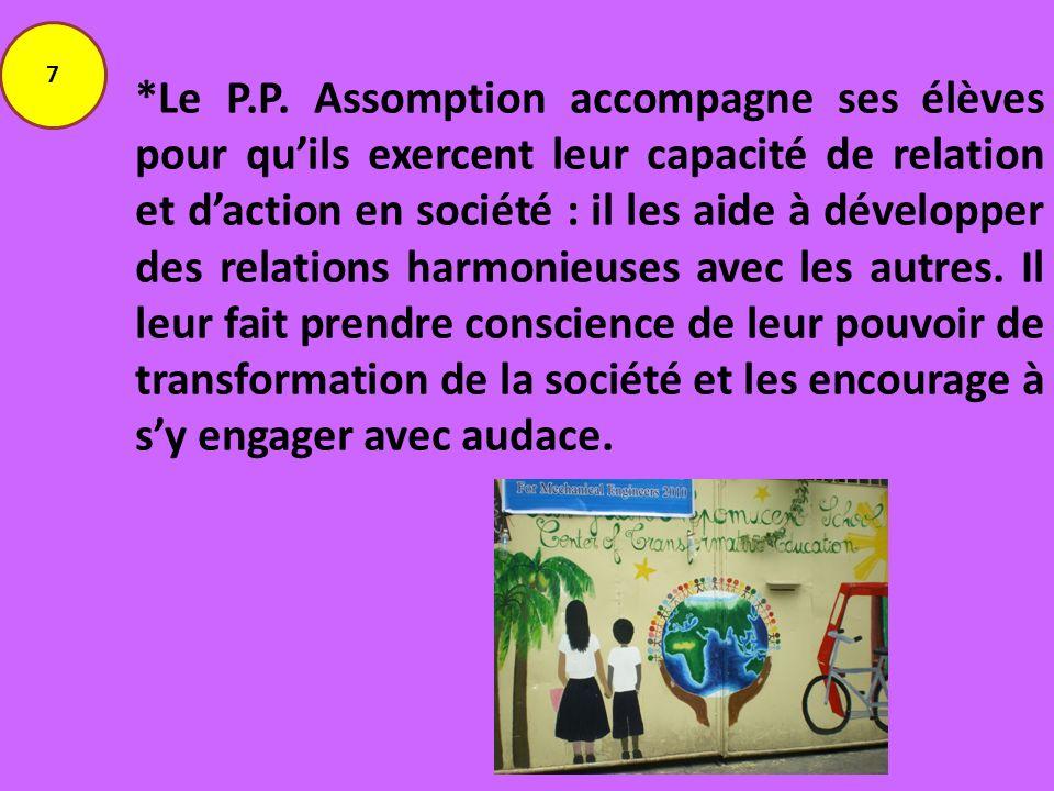 *Le P.P. Assomption accompagne ses élèves pour quils exercent leur capacité de relation et daction en société : il les aide à développer des relations