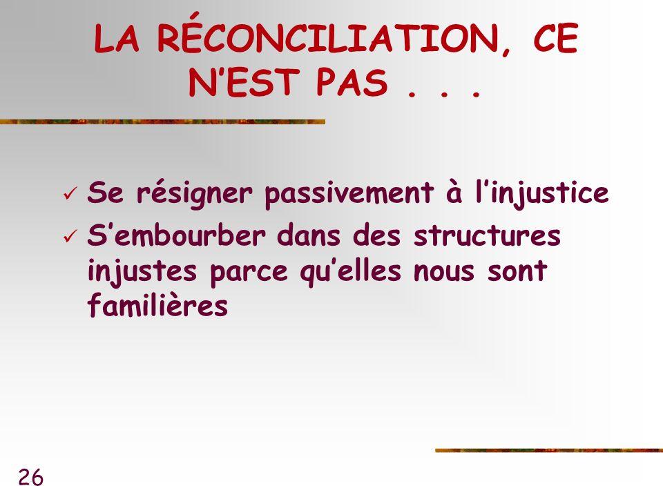 26 LA RÉCONCILIATION, CE NEST PAS...