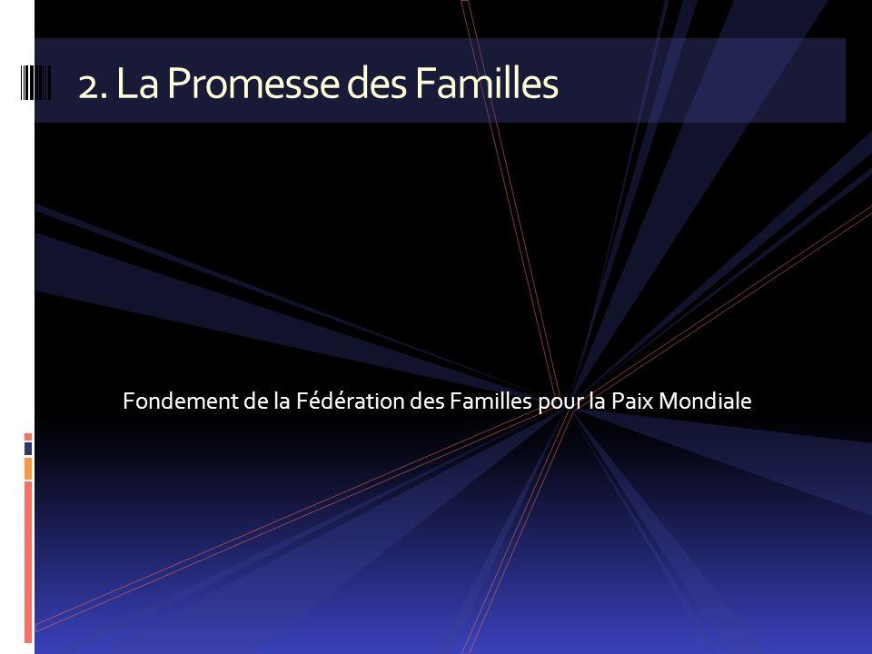 Fondement de la Fédération des Familles pour la Paix Mondiale 2. La Promesse des Familles