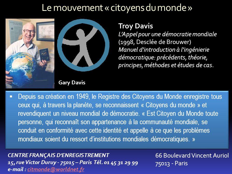 Le mouvement « citoyens du monde » CENTRE FRANÇAIS D'ENREGISTREMENT 15, rue Victor Duruy - 75015 – Paris Tél. 01 45 31 29 99 e-mail : citmonde@worldne