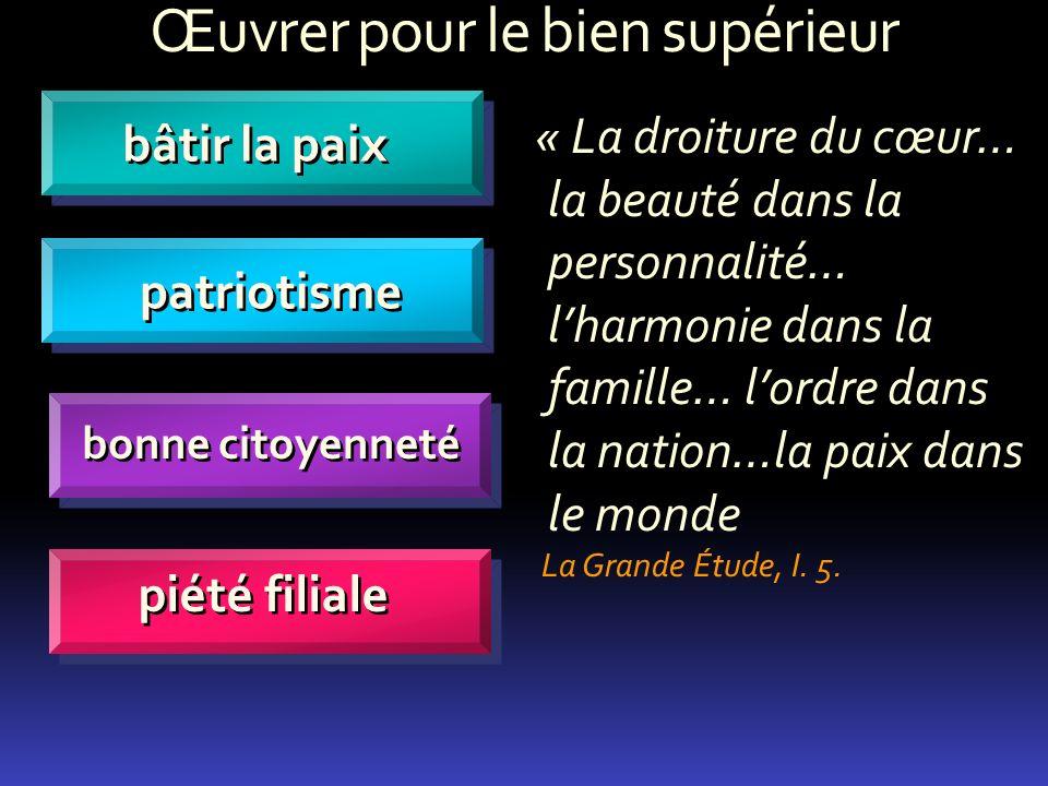 Œuvrer pour le bien supérieur bâtir la paix patriotisme bonne citoyenneté piété filiale « La droiture du cœur… la beauté dans la personnalité… lharmon