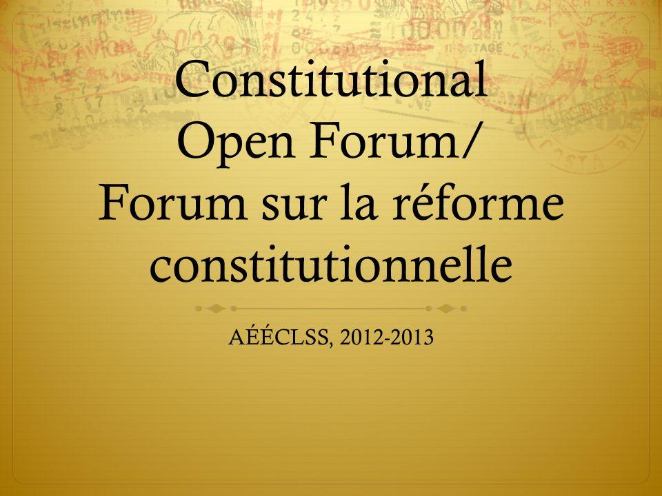 Constitutional Open Forum/ Forum sur la réforme constitutionnelle AÉÉCLSS, 2012-2013