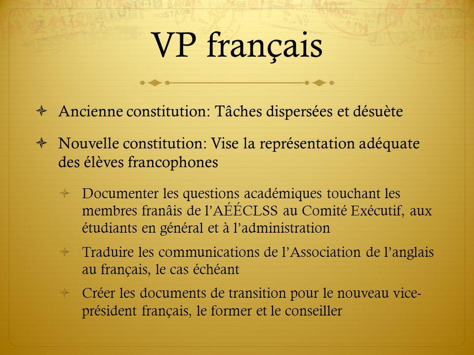 VP français Ancienne constitution: Tâches dispersées et désuète Nouvelle constitution: Vise la représentation adéquate des élèves francophones Documen