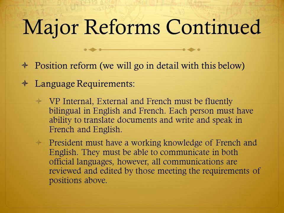 Réformes majeures Position Réformes: Maîtrise de la langue: VP des affaires internes, des affaires externes et du programme français doivent être parfaitement bilingues.