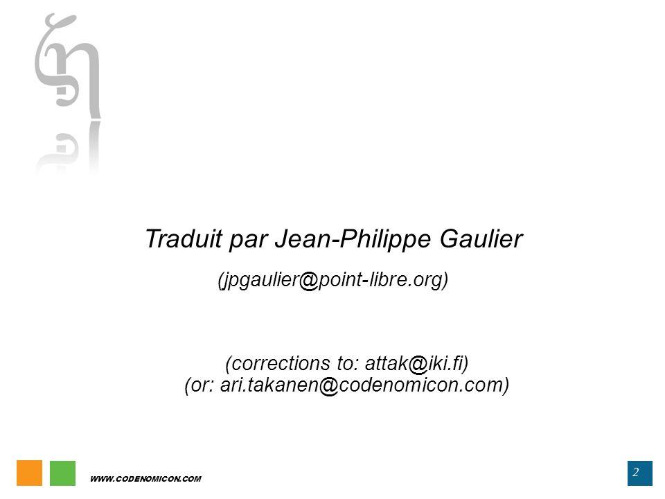 WWW.CODENOMICON.COM 2 Traduit par Jean-Philippe Gaulier (jpgaulier@point-libre.org) (corrections to: attak@iki.fi) (or: ari.takanen@codenomicon.com)