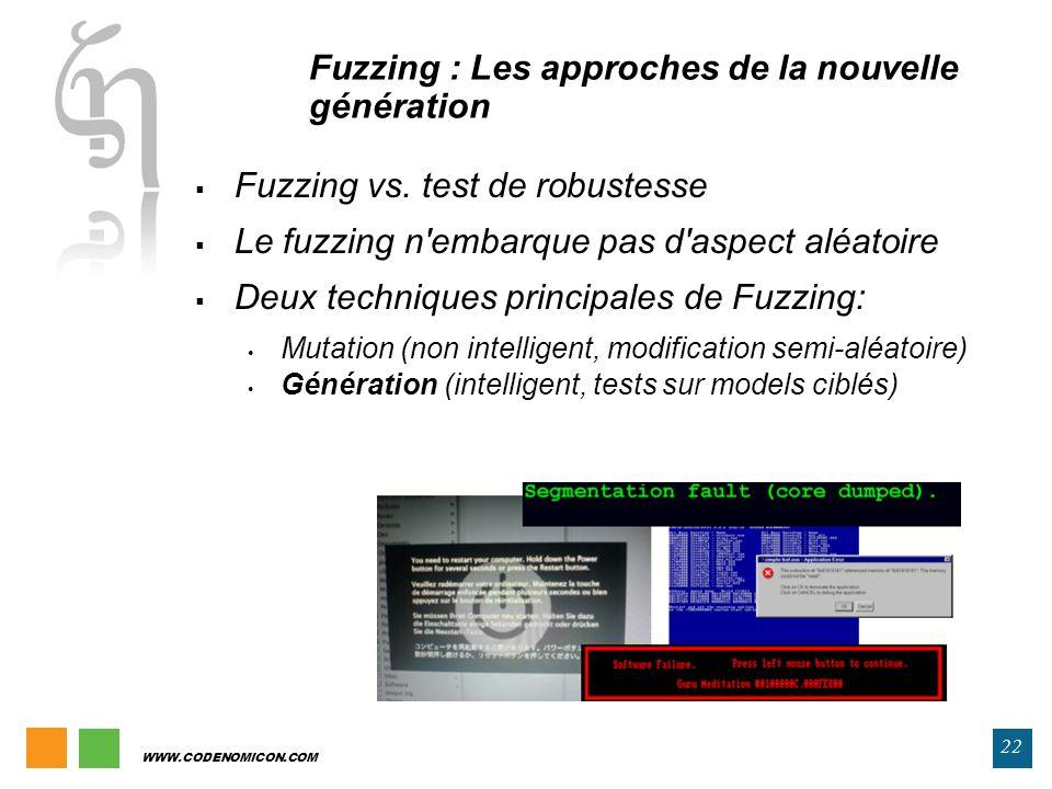 22 WWW.CODENOMICON.COM Fuzzing vs. test de robustesse Le fuzzing n'embarque pas d'aspect aléatoire Deux techniques principales de Fuzzing: Mutation (n