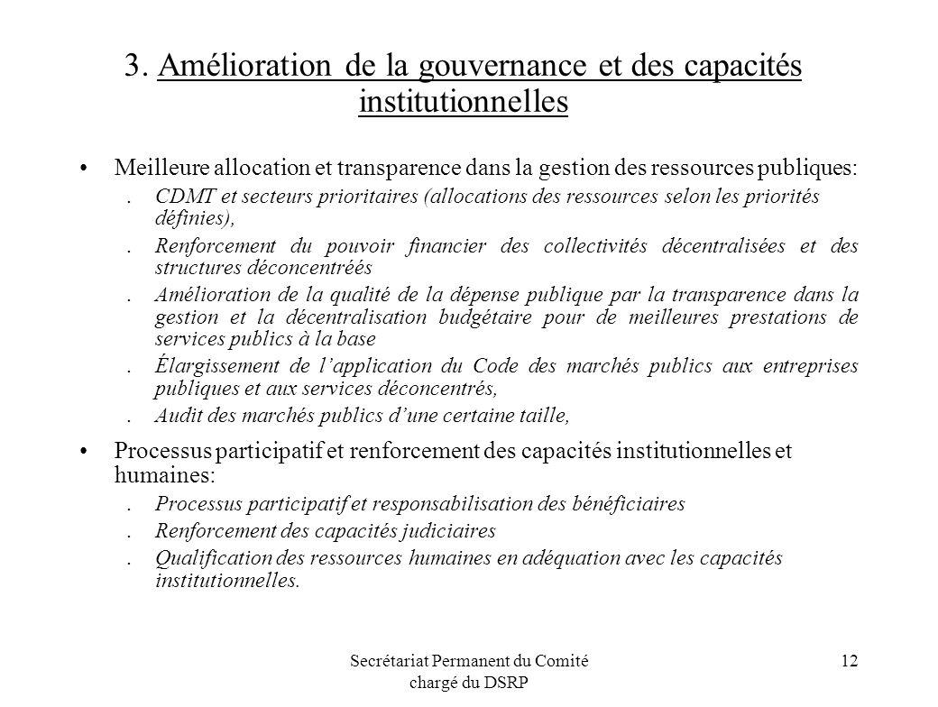 Secrétariat Permanent du Comité chargé du DSRP 12 3. Amélioration de la gouvernance et des capacités institutionnelles Meilleure allocation et transpa