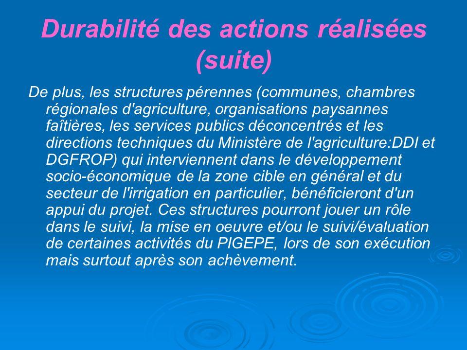 Durabilité des actions réalisées (suite) De plus, les structures pérennes (communes, chambres régionales d'agriculture, organisations paysannes faîtiè