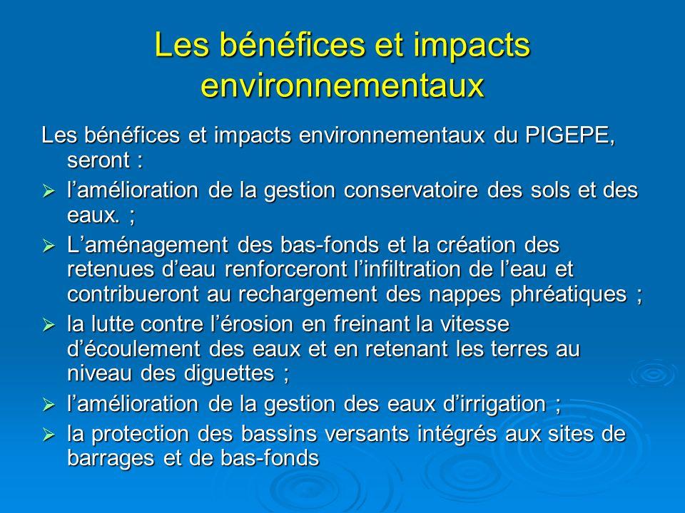 Les bénéfices et impacts environnementaux Les bénéfices et impacts environnementaux du PIGEPE, seront : lamélioration de la gestion conservatoire des