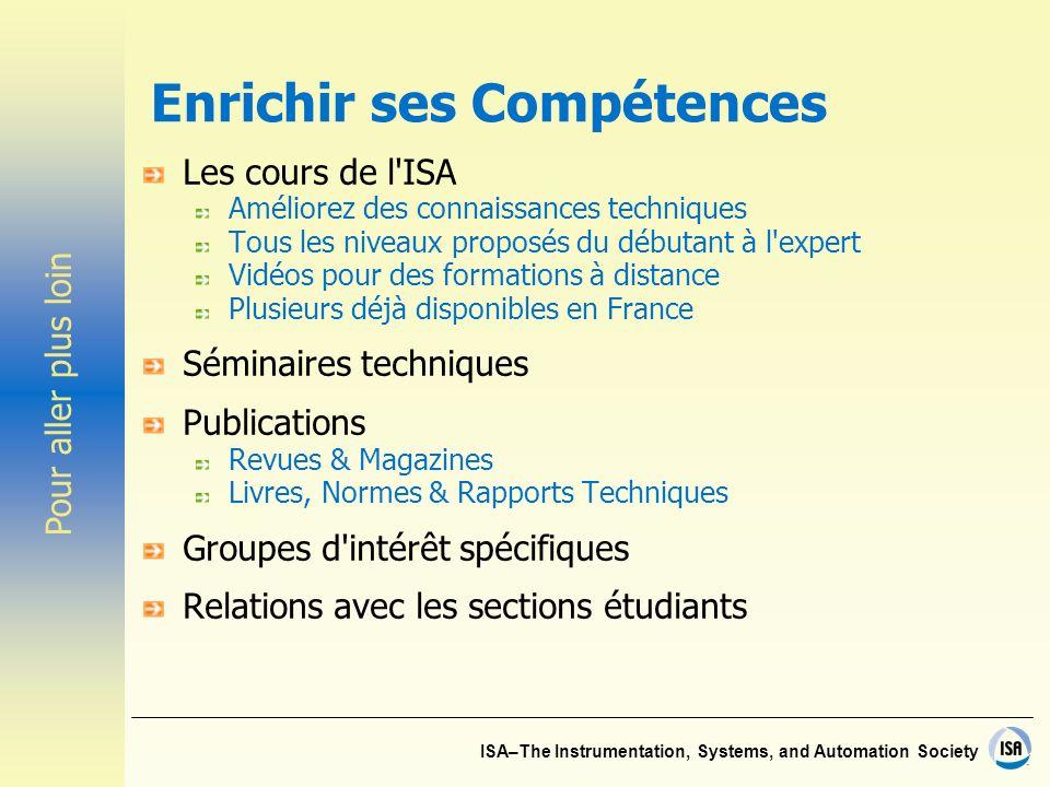 ISA–The Instrumentation, Systems, and Automation Society Enrichir ses Compétences Les cours de l'ISA Améliorez des connaissances techniques Tous les n