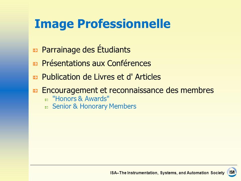 ISA–The Instrumentation, Systems, and Automation Society Image Professionnelle Parrainage des Étudiants Présentations aux Conférences Publication de L