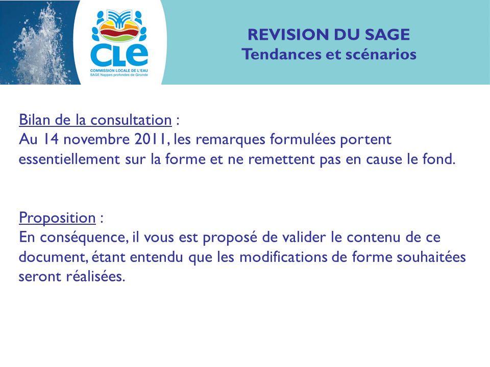 REVISION DU SAGE Tendances et scénarios Bilan de la consultation : Au 14 novembre 2011, les remarques formulées portent essentiellement sur la forme e
