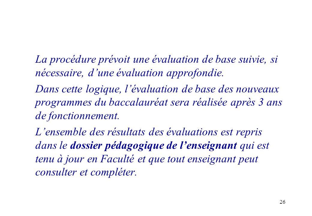 26 La procédure prévoit une évaluation de base suivie, si nécessaire, dune évaluation approfondie. Dans cette logique, lévaluation de base des nouveau
