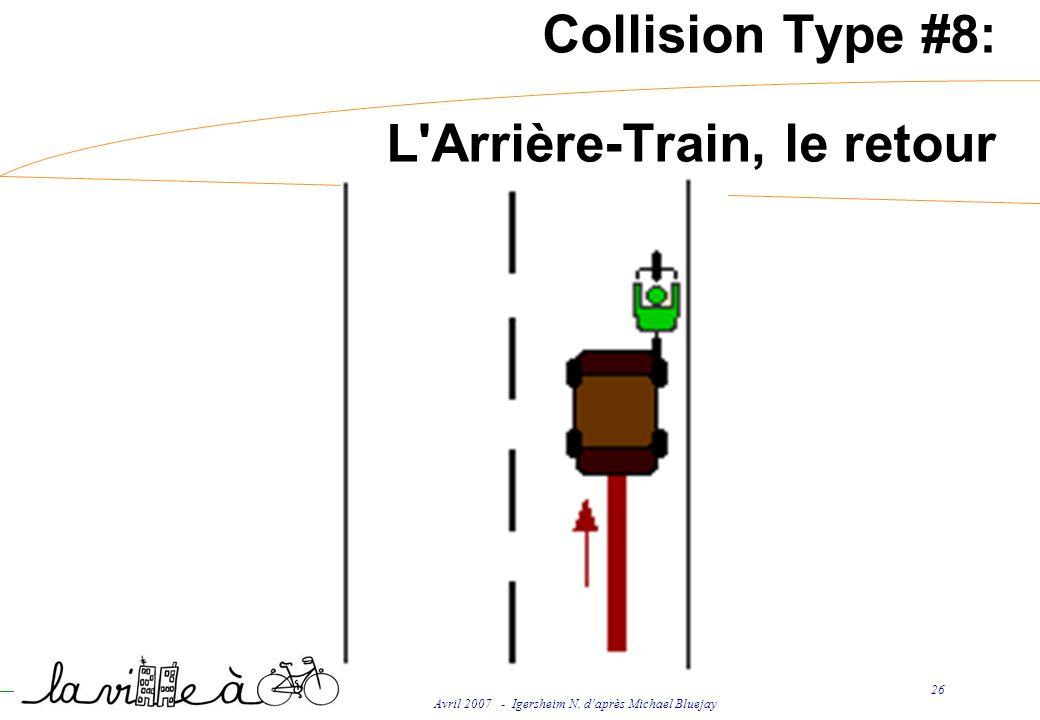 Avril 2007 - Igersheim N. daprès Michael Bluejay 26 Collision Type #8: L Arrière-Train, le retour