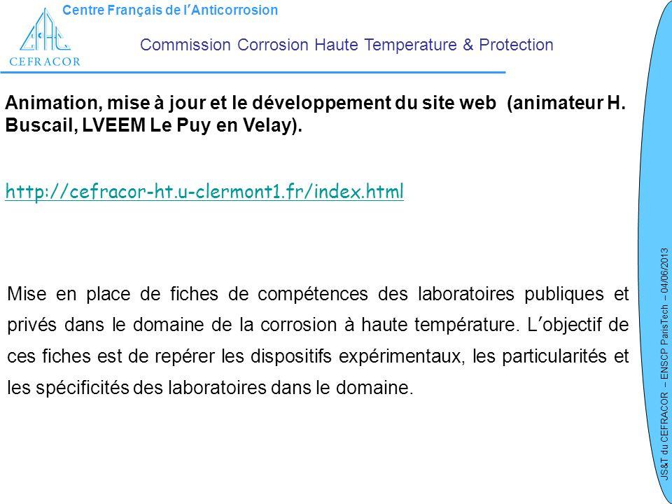 Centre Français de lAnticorrosion JS&T du CEFRACOR – ENSCP ParisTech – 04/06/2013 Commission Corrosion Haute Temperature & Protection Mise en place de