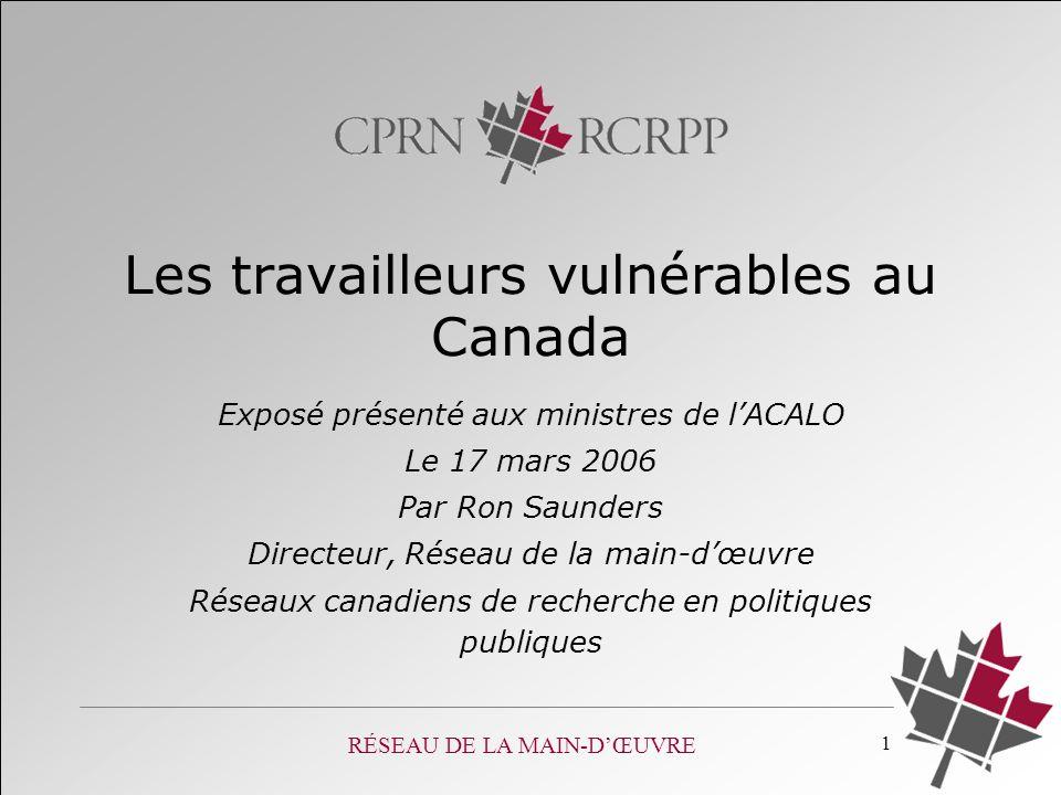 RÉSEAU DE LA MAIN-DŒUVRE 1 Exposé présenté aux ministres de lACALO Le 17 mars 2006 Par Ron Saunders Directeur, Réseau de la main-dœuvre Réseaux canadi