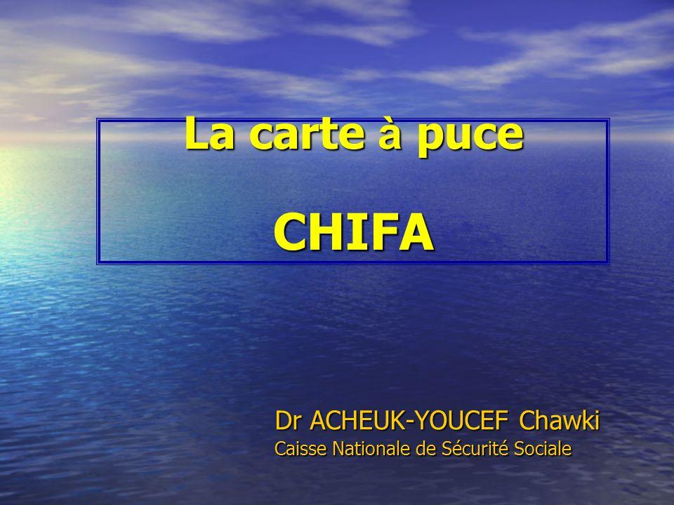 La carte à puce CHIFA Dr ACHEUK-YOUCEF Chawki Caisse Nationale de Sécurité Sociale