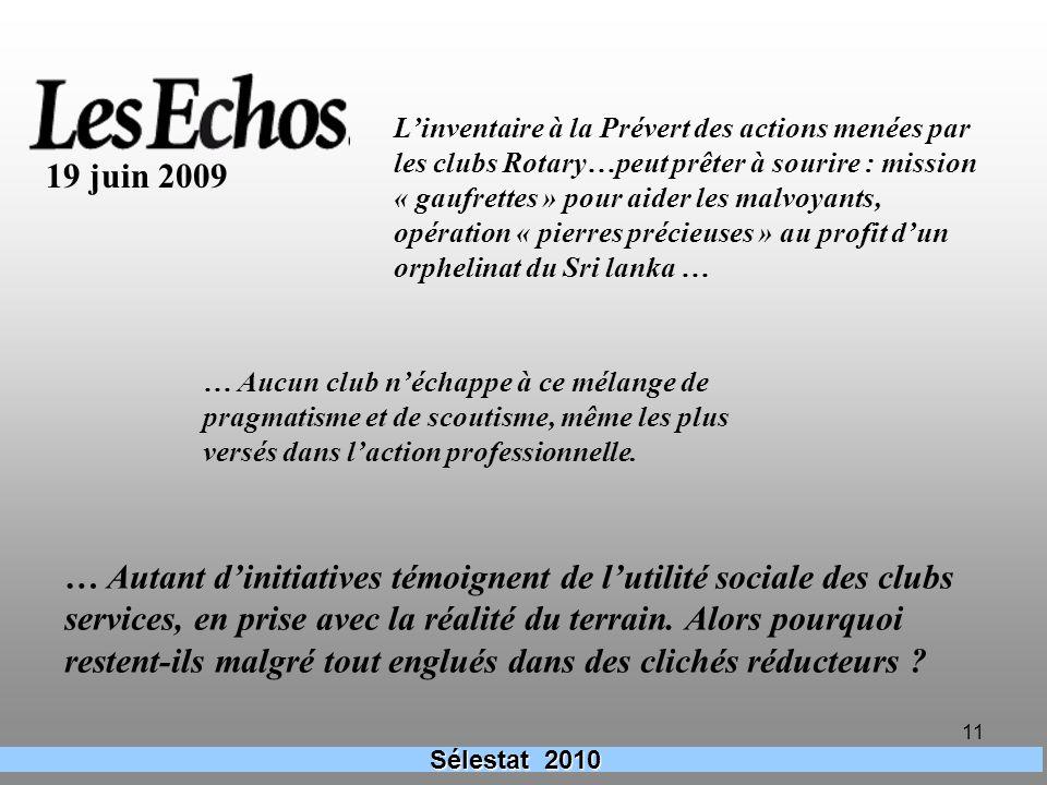 11 Sélestat 2010 19 juin 2009 Linventaire à la Prévert des actions menées par les clubs Rotary…peut prêter à sourire : mission « gaufrettes » pour aid
