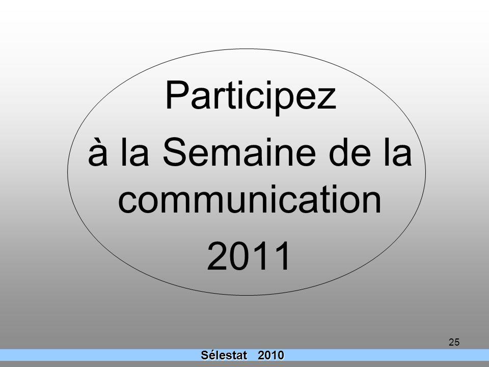 25 Participez à la Semaine de la communication 2011 Sélestat 2010