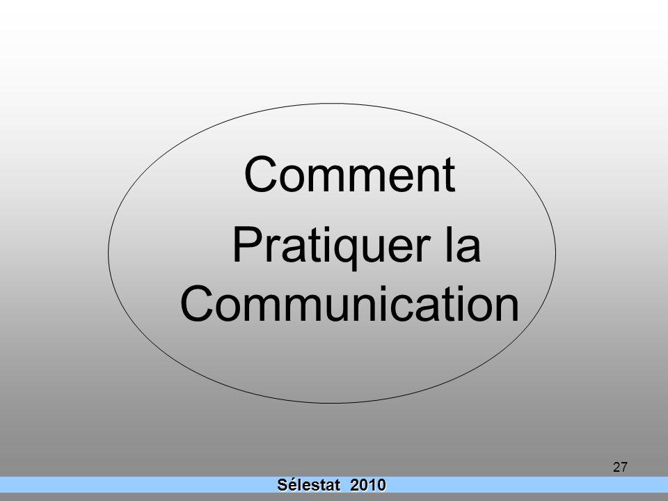 27 Comment Pratiquer la Communication Sélestat 2010