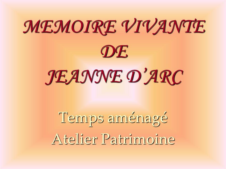 Temps aménagé Atelier Patrimoine MEMOIRE VIVANTE DE JEANNE DARC