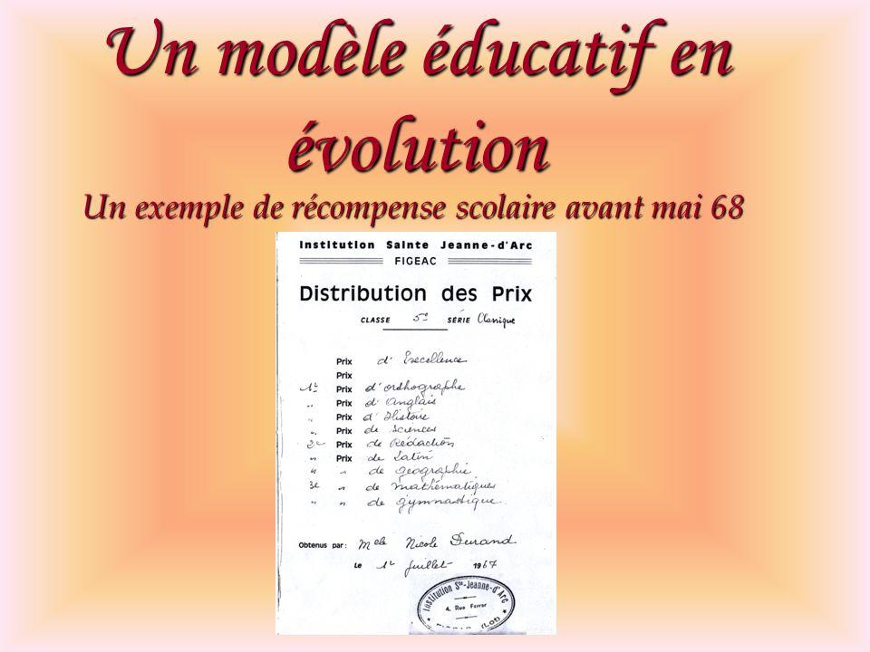 Un modèle éducatif en évolution Un exemple de récompense scolaire avant mai 68