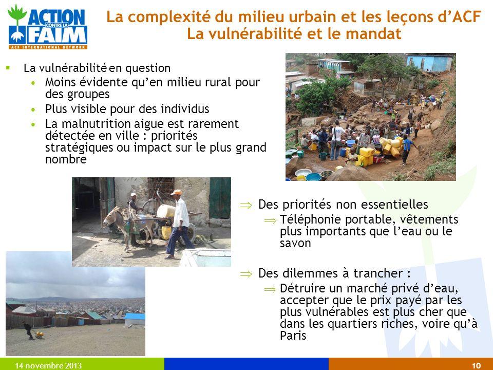 14 novembre 201310 La vulnérabilité en question Moins évidente quen milieu rural pour des groupes Plus visible pour des individus La malnutrition aigu