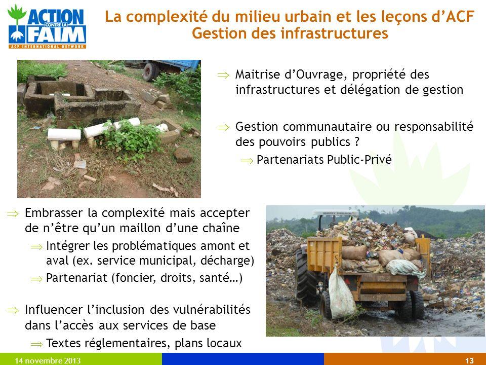 14 novembre 201313 Maitrise dOuvrage, propriété des infrastructures et délégation de gestion Gestion communautaire ou responsabilité des pouvoirs publics .