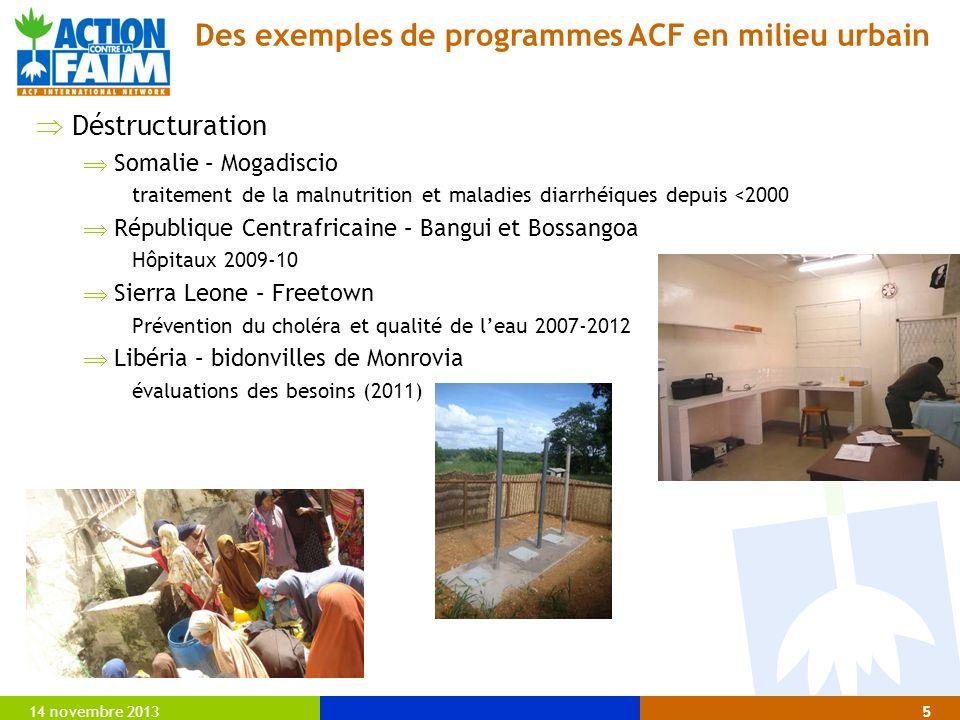 14 novembre 20135 Déstructuration Somalie – Mogadiscio traitement de la malnutrition et maladies diarrhéiques depuis <2000 République Centrafricaine –