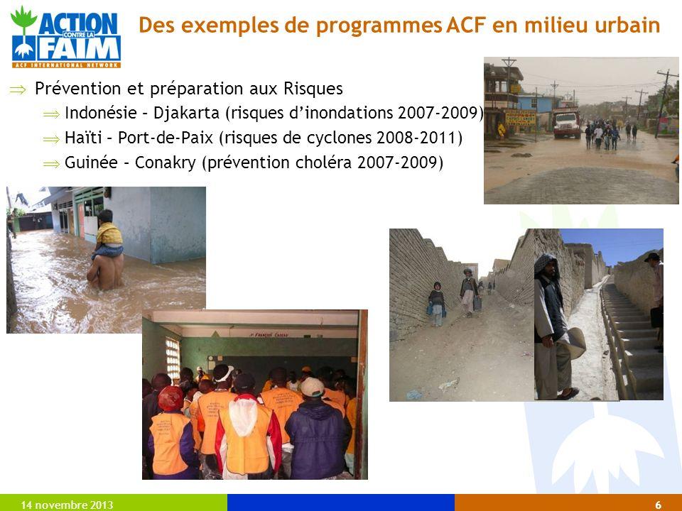 14 novembre 20136 Prévention et préparation aux Risques Indonésie – Djakarta (risques dinondations 2007-2009) Haïti – Port-de-Paix (risques de cyclone