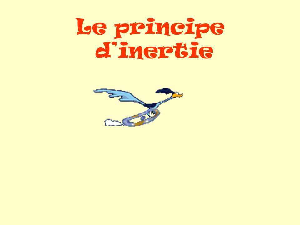 Le principe dinertie