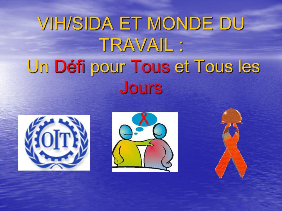 VIH/SIDA ET MONDE DU TRAVAIL : Un Défi pour Tous et Tous les Jours