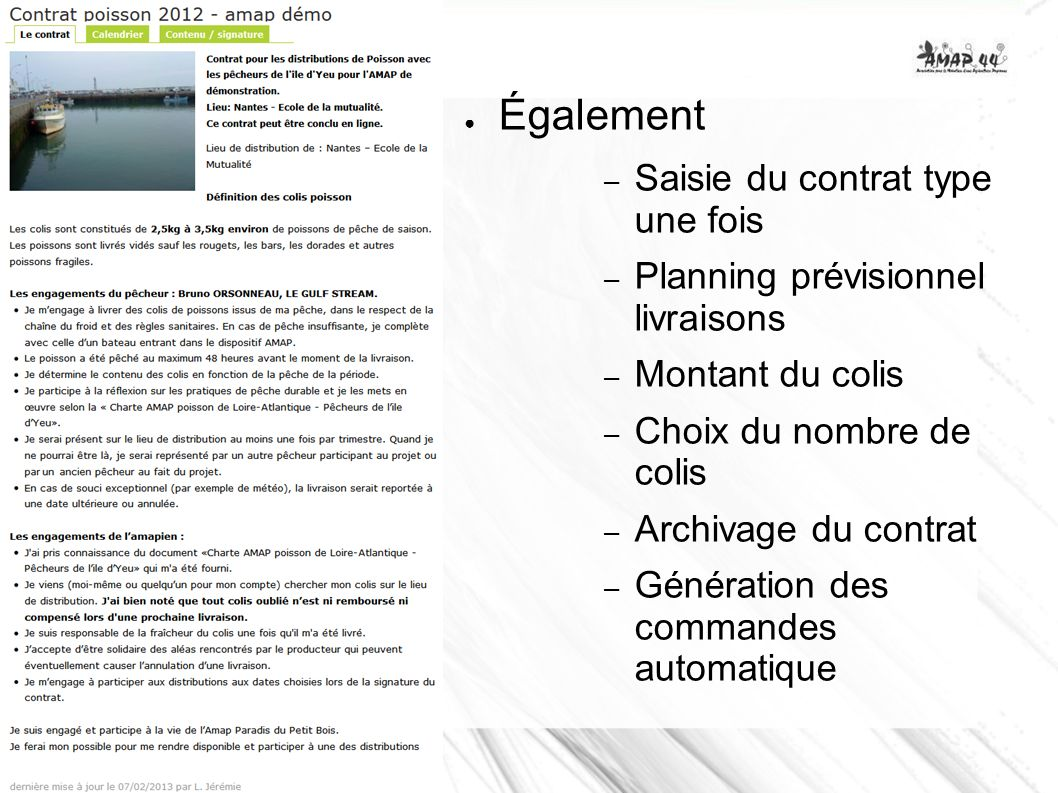 Également – Saisie du contrat type une fois – Planning prévisionnel livraisons – Montant du colis – Choix du nombre de colis – Archivage du contrat –