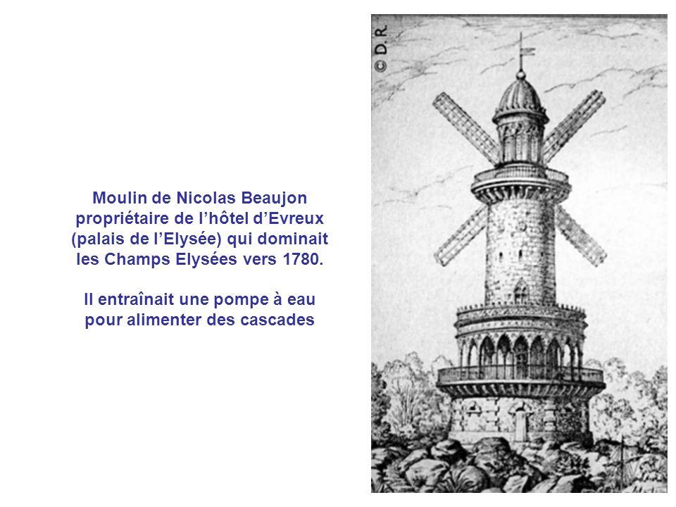 Moulin de Nicolas Beaujon propriétaire de lhôtel dEvreux (palais de lElysée) qui dominait les Champs Elysées vers 1780. Il entraînait une pompe à eau
